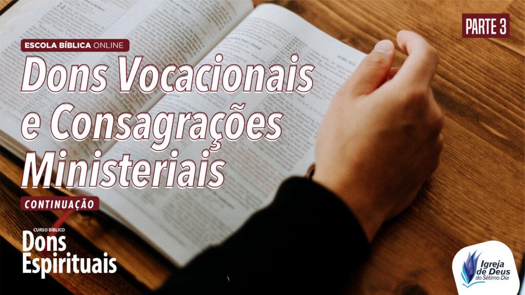 Dons Vocacionais e Consagrações Ministeriais – [Parte 3]