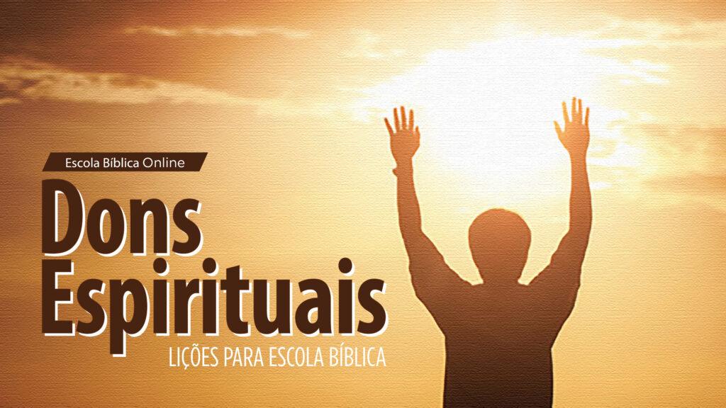 Dons Espirituais: Introdução